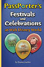 PassPorter's Festivals and Celebrations at Walt Disney World by Thomas Cackler (Paperback, 2011)