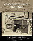 A Cigarette-Maker S Romance by F Marion Crawford (Paperback / softback, 2010)