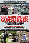 The Modern Day Gunslinger: The Ultimate Handgun Training Manual by Don Mann (Paperback / softback, 2010)