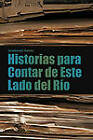 Historias Para Contar de Este Lado del Rio by Guadalupe Ramos (Paperback / softback, 2011)