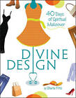 Divine Design: 40 Days of Spiritual Makeover by Sharla Fritz (Paperback / softback, 2010)