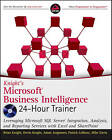 Knight's Microsoft Business Intelligence 24-Hour Trainer: Leveraging Microsoft SQL Server Integration, Analysis, and Reporting Services with Excel and SharePoint by Adam Jorgensen, Mike Davis, Devin Knight, Patrick LeBlanc, Brian Knight (Paperback, 2010)