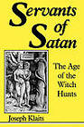 Servants of Satan: The Age of the Witch Hunts by Joseph Klaits (Paperback, 1985)