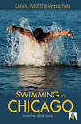 Swimming to Chicago by David-Mathew Barnes (Paperback, 2011)