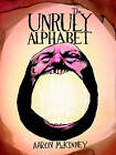 Unruly Alphabet by Aaron McKinney (Hardback, 2010)