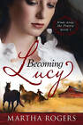 Becoming Lucy by Martha Rogers (Paperback / softback, 2010)