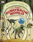 My Tourist Guide to the Dinosaur World by DK (Hardback, 2012)