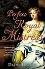 The Perfect Royal Mistress by Diane Haeger (Paperback, 2007)