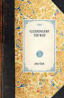Gleanings by the Way by John Clark (Hardback, 2007)