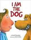 I Am the Dog by Daniel Pinkwater (Hardback, 2010)