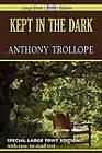 Kept in the Dark by Anthony Trollope (Paperback / softback, 2011)