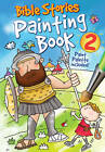 Bible Stories Painting Book 2 by Juliet David (Paperback, 2013)