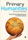 Primary Humanities: Learning Through Enquiry by Elaine Jackson, Wendy Garner, Tony Pickford (Paperback, 2013)