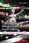 Comparative and International Criminal Justice Systems: Policing, Judiciary, and Corrections by Taylor & Francis Inc (Hardback, 2013)