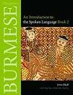 Burmese (Myanmar): An Introduction to the Spoken Language: Bk. 2 by John Okell, Daw Khin Mya Swe, U Saw Tun (Hardback, 2010)
