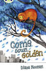 Come Down, Golden: Brown A/3c by Diana Noonan (Paperback, 2012)