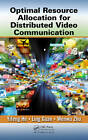 Optimal Resource Allocation for Distributed Video Communication by Wenwu Zhu, Ling Guan, Yifeng He (Hardback, 2013)