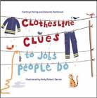 Clothesline Clues to Jobs People Do by Deborah Hembrook, Kathryn Heling (Hardback, 2012)