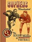 Gophers Illustrated: The Incredible Complete History of Minnesota Football by Al Papas (Hardback, 2009)