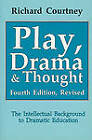 Play, Drama and Thought: Intellectual Background to Dramatic Education by Richard Courtney (Paperback, 1989)
