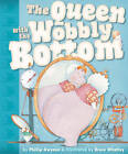 The Queen with the Wobbly Bottom by Phillip Gwynne (Hardback, 2012)