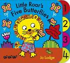 Little Roar's Five Butterflies by Jo Lodge (Board book, 2013)