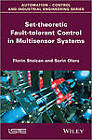 Set-Theoretic Fault-Tolerant Control in Multisensor Systems by Sorin Olaru, Florin Stoican (Hardback, 2013)