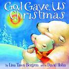 God Gave Us Christmas by Lisa Tawn Bergren (Hardback, 2006)