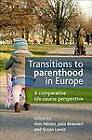 Transitions to Parenthood in Europe: A Comparative Life Course Perspective by Policy Press (Hardback, 2012)