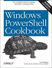 Windows PowerShell Cookbook: The Complete Guide to Scripting Microsoft's Command Shell by Lee Holmes (Paperback, 2013)