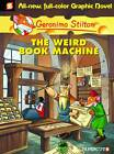 Geronimo Stilton Graphic Novels #9: The Weird Book Machine by Papercutz (Hardback, 2012)