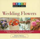Knack Wedding Flowers: A Complete Illustrated Guide to Ideas for Bouquets, Ceremony Decor, and Reception Centerpieces by Sharon Naylor (Paperback, 2009)