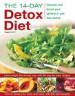 The 14-day Detox Diet: Cleanse and Boost Your System in Just Two Weeks by Maggie Pannell (Paperback, 2013)