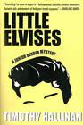 Little Elvises: A Junior Bender Mystery 2 by Timothy Hallinan (Paperback, 2013)