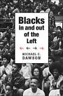 Blacks in and Out of the Left by Michael C. Dawson (Hardback, 2013)