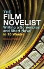 The Film Novelist: Writing a Script and Short Novel in 15 Weeks by Dennis J. Packard (Paperback, 2011)