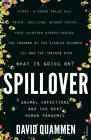 Spillover: Animal Infections and the Next Human Pandemic by David Quammen (Paperback, 2013)