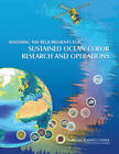 Assessing the Requirements for Sustained Ocean Color Research and Operations by Division on Earth and Life Studies, National Research Council, Space Studies Board, Ocean Studies Board, Division on Engineering and Physical Sciences, Committee on Assessing Requirements for Sustained Ocean Color Research and Operations (Paperback, 2011)