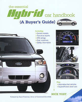 The Hybrid Car Book: Why to Buy One, How They Work, and What's Ahead, Yost, Nick