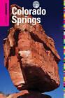 Insiders' Guide to Colorado Springs by Marty Mokler Banks, Linda DuVal (Paperback, 2011)