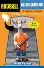 Oddball Wisconsin: A Guide to 400 Really Strange Places by Jerome Pohlen (Paperback, 2013)