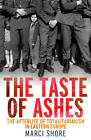 The Taste of Ashes by Marci Shore (Hardback, 2013)