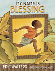 My Name Is Blessing by Eric Walters (Hardback, 2013)