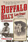 Buffalo Bill's Life Story: An Autobiography by Buffalo Bill Cody (Paperback, 2010)