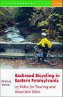 Backroad Bicycling in Eastern Pennsylvania: 25 Rides for Touring and Mountain Bikes by Patricia Vance (Paperback, 2001)