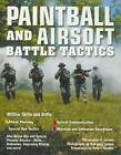 Paintball and Airsoft Battle Tactics by Christopher M. Larson (Paperback, 2008)