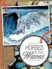 Horses in the Waves: Art and Poetry by Graham Keith (Paperback / softback, 2012)