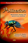 Pollination: Mechanisms, Ecology & Agricultural Advances by Nova Science Publishers Inc (Hardback, 2012)
