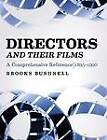 Directors and Their Films: A Comprehensive Reference, 1895-1990 by Brooks Bushnell (Paperback, 2011)