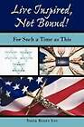 Live Inspired, Not Bound!: For Such a Time as This by Tonia Renee Lee (Paperback, 2011)